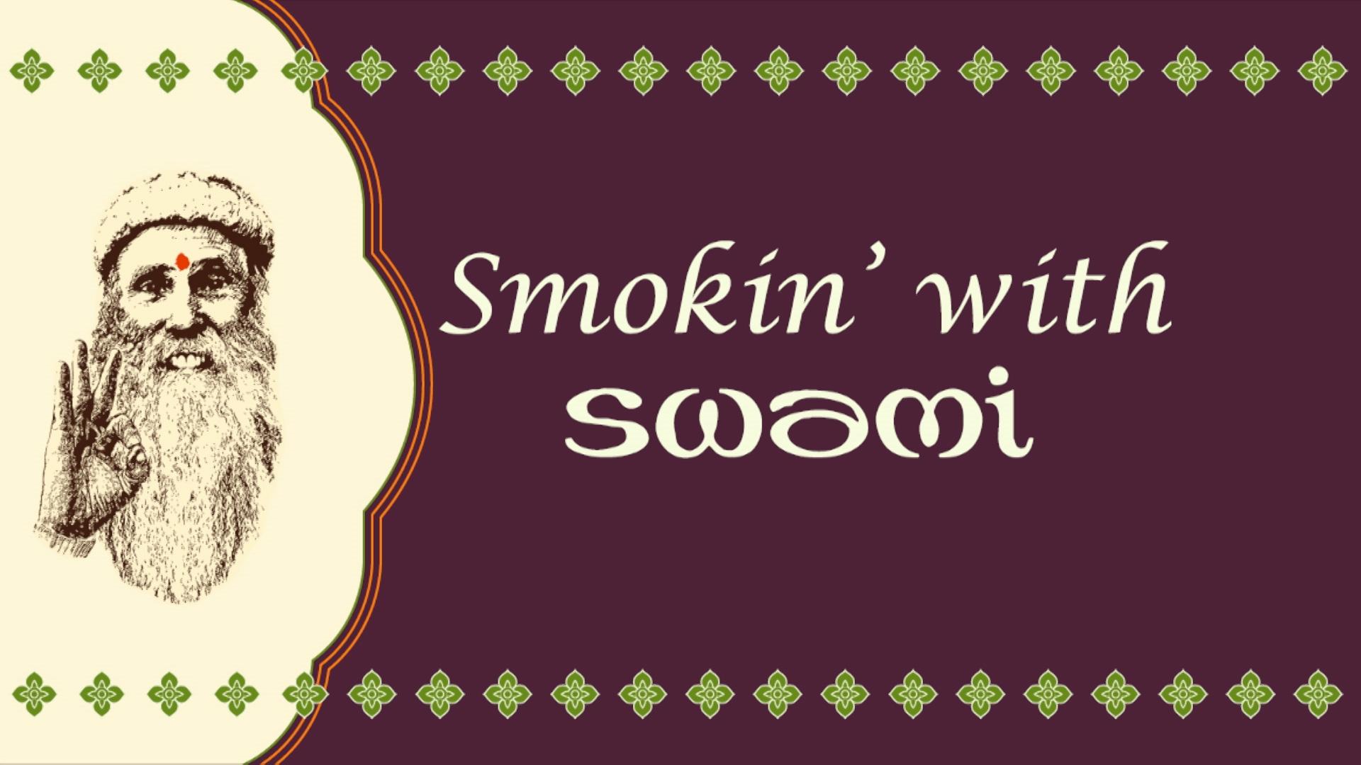 Smokin' with Swami